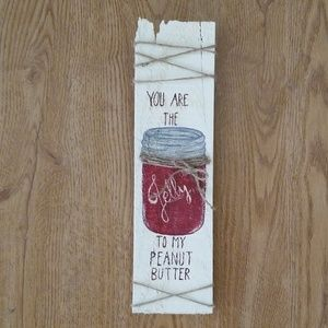 """Rustic Wood Sign """"You Are The Jelly To My Peanut B"""